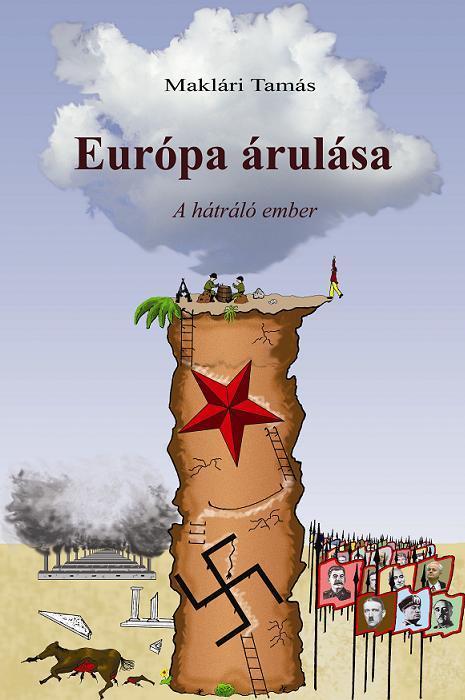 EURÓPA ÁRULÁSA - A HÁTRÁLÓ EMBER
