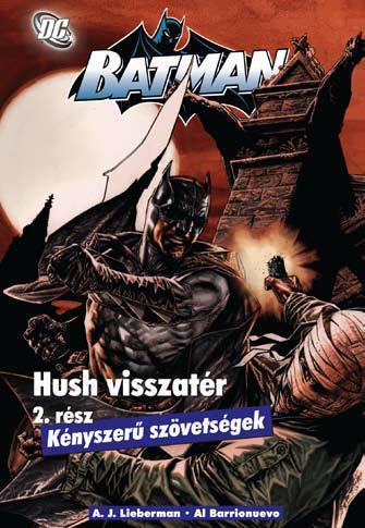 BATMAN - HUSH VISSZATÉR 2. - KÉNYSZERÛ SZÖVETSÉGEK - KÉPREGÉNY