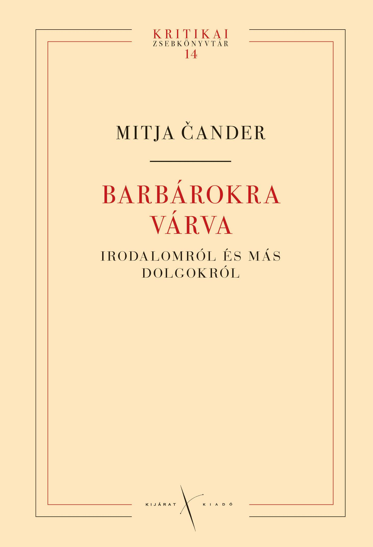 BARBÁROKRA VÁRVA  - IRODALOMRÓL ÉS MÁS DOLGOKRÓL -