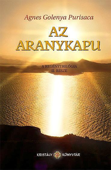 AZ ARANYKAPU - A REGÉNYTRILÓGIA II. RÉSZE