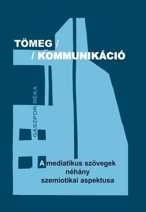 TÖMEG / KOMMUNIKÁCIÓ