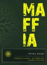 MAFFIA - KERESZTAPÁK, PIZZÉRIÁK, HAMIS PAPOK