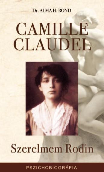 Camille Claudel:Szerelmem Rodin