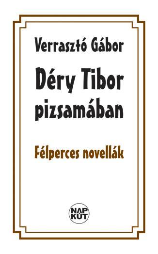 DÉRY TIBOR PIZSAMÁBAN