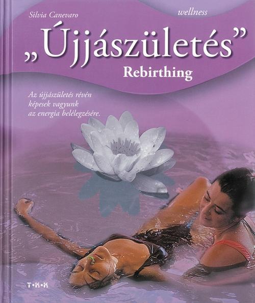 ÚJJÁSZÜLETÉS - REBIRTHING - WELLNESS -