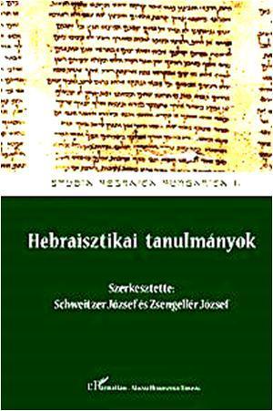 HEBRAISZTIKAI TANULMÁNYOK - STUDIA HEBRAICA HUNGARICA I.