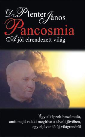 PANCOSMIA - A JÓL ELRENDEZETT VILÁG