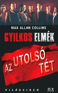 AZ UTOLSÓ TÉT - GYILKOS ELMÉK