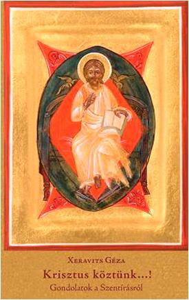 KRISZTUS KÖZTÜNK...! - GONDOLATOK A SZENTÍRÁSRÓL