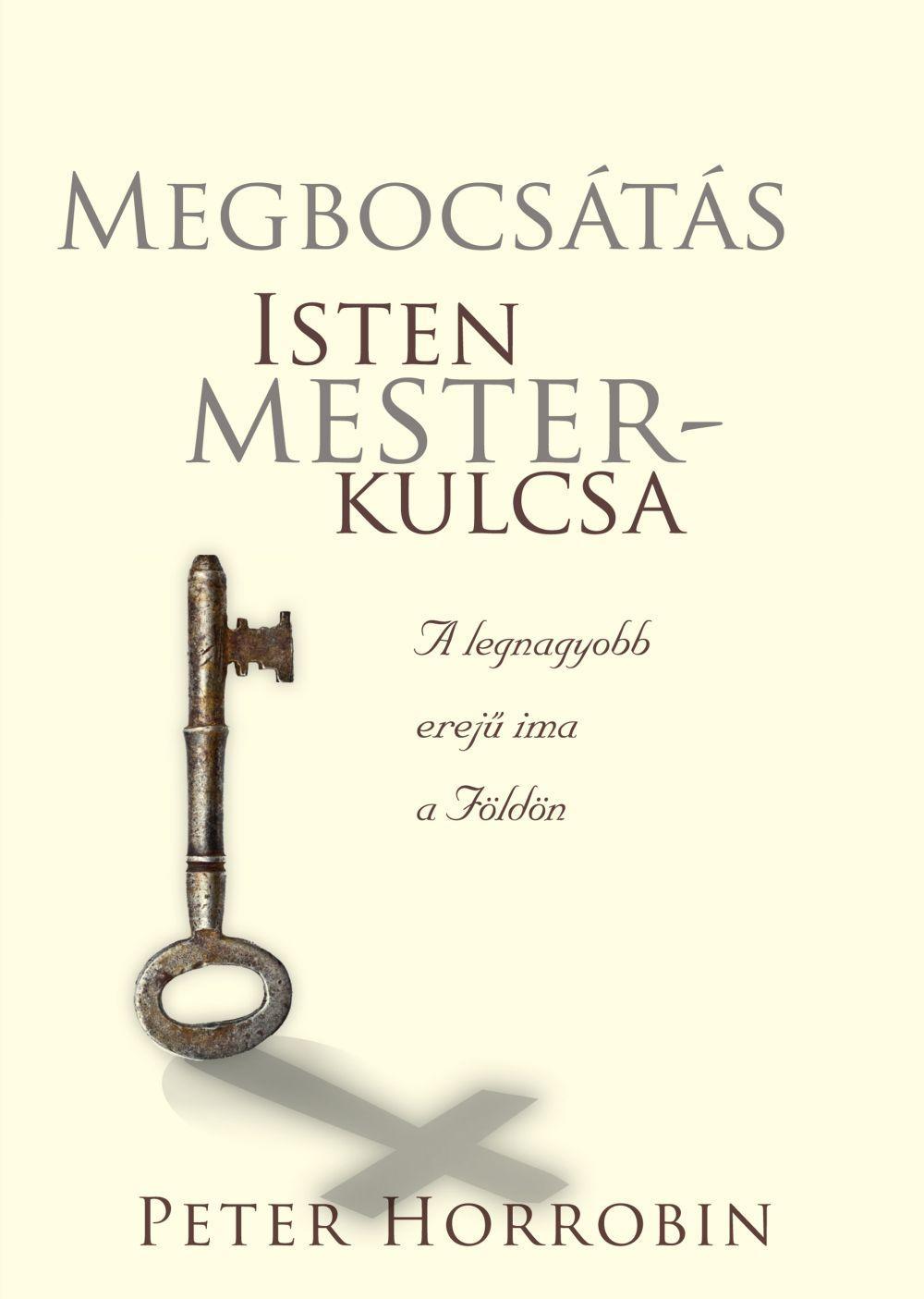MEGBOCSÁTÁS - ISTEN MESTERKULCSA