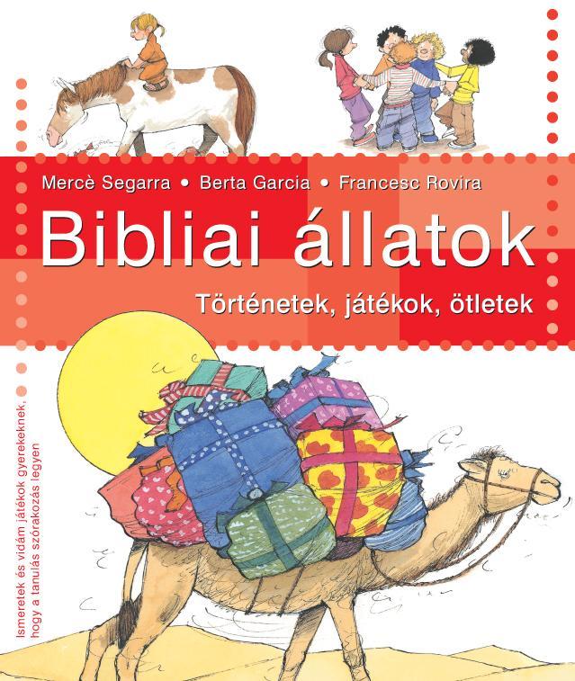 BIBLIAI ÁLLATOK - TÖRTÉNETEK, JÁTÉKOK, ÖTLETEK