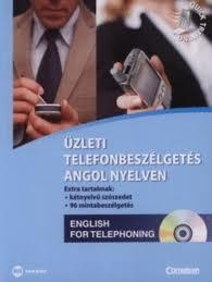 ÜZLETI TELEFONBESZÉLGETÉS ANGOL NYELVEN - CD-MELLÉKLETTEL