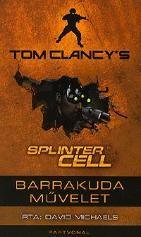 TOM CLANCY'S SPLINTER CELL - BARRAKUDA MŰVELET