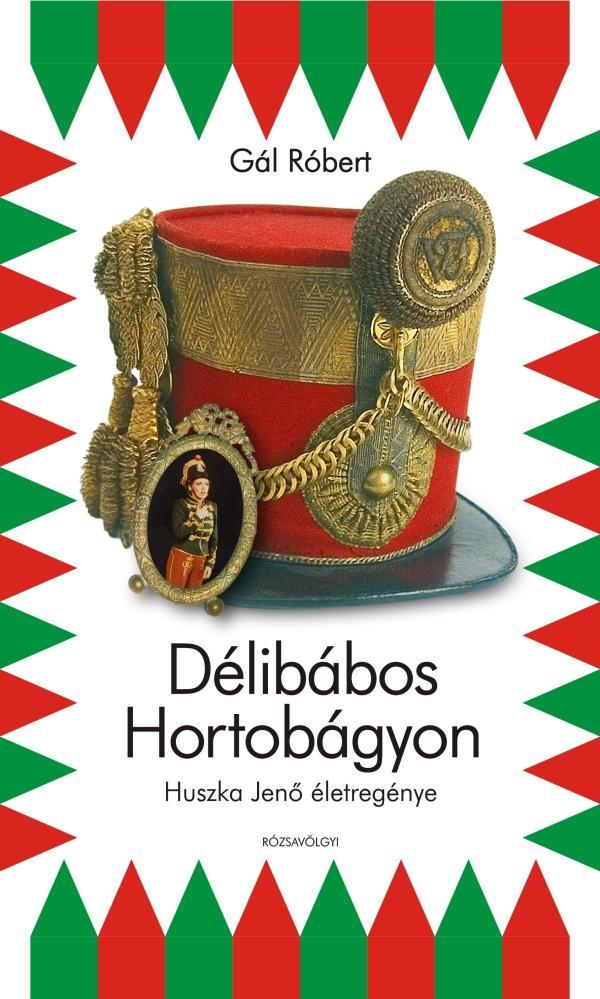 DÉLIBÁBOS HORTOBÁGYON - HUSZKA JENŐ ÉLETE ÉS MŰVEI -