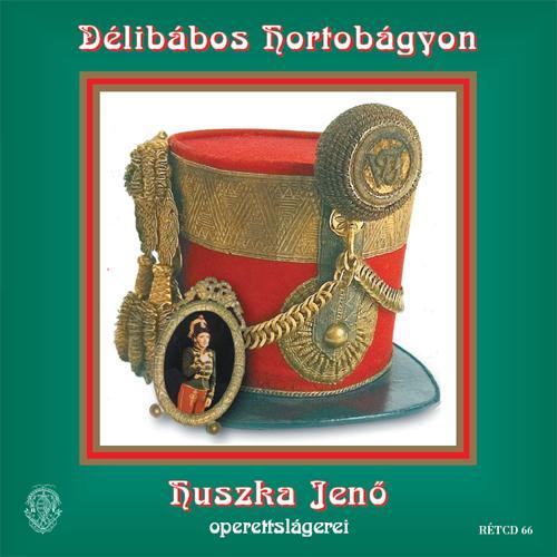 DÉLIBÁBOS HORTOBÁGYON - CD HUSZKA JENŐ OPRETTSLÁGEREI
