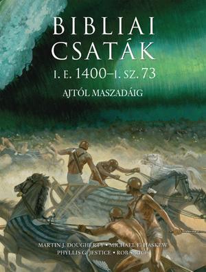BIBLIAI CSATÁK - I.E. 1400 - I.SZ. 73 - AJTÓL MASZADÁIG