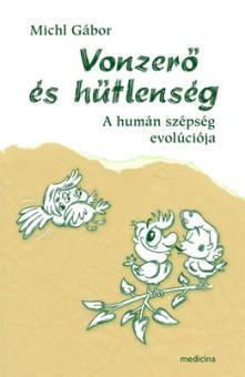 VONZERÕ ÉS HÛTLENSÉG - A HUMÁN SZÉPSÉG EVOLÚCIÓJA