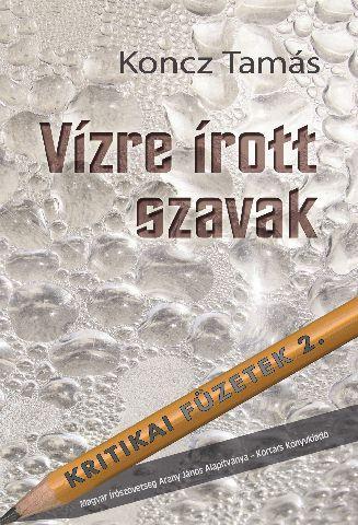 VÍZRE ÍROTT SZAVAK - KRITIKAI FÜZETEK 2.