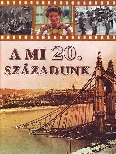 A MI 20. SZÁZADUNK - MAGYARORSZÁG KÉPES ALBUMA