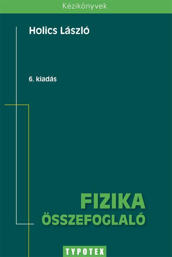 FIZIKA ÖSSZEFOGLALÓ - 6. KIADÁS -