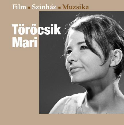 TÖRÖCSIK MARI - FILM, SZÍNHÁZ, MUZSIKA