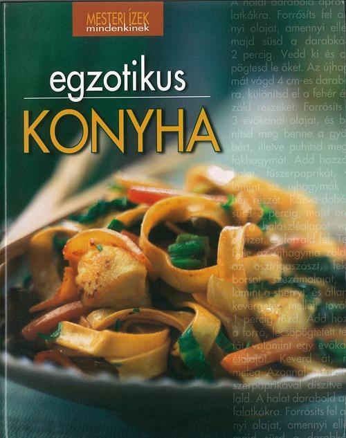EGZOTIKUS KONYHA - MESTERI ÍZEK MINDENKINEK -