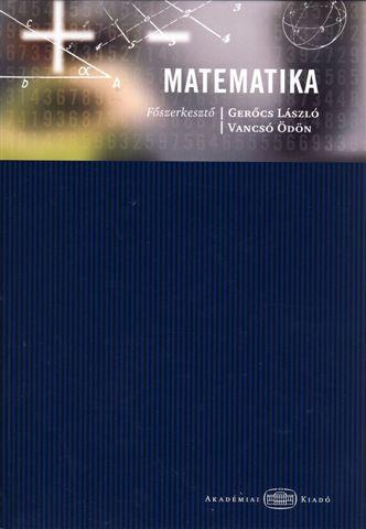 MATEMATIKA (FÕSZERK: GERÕCS LÁSZLÓ-VANCSÓ ÖDÖN)