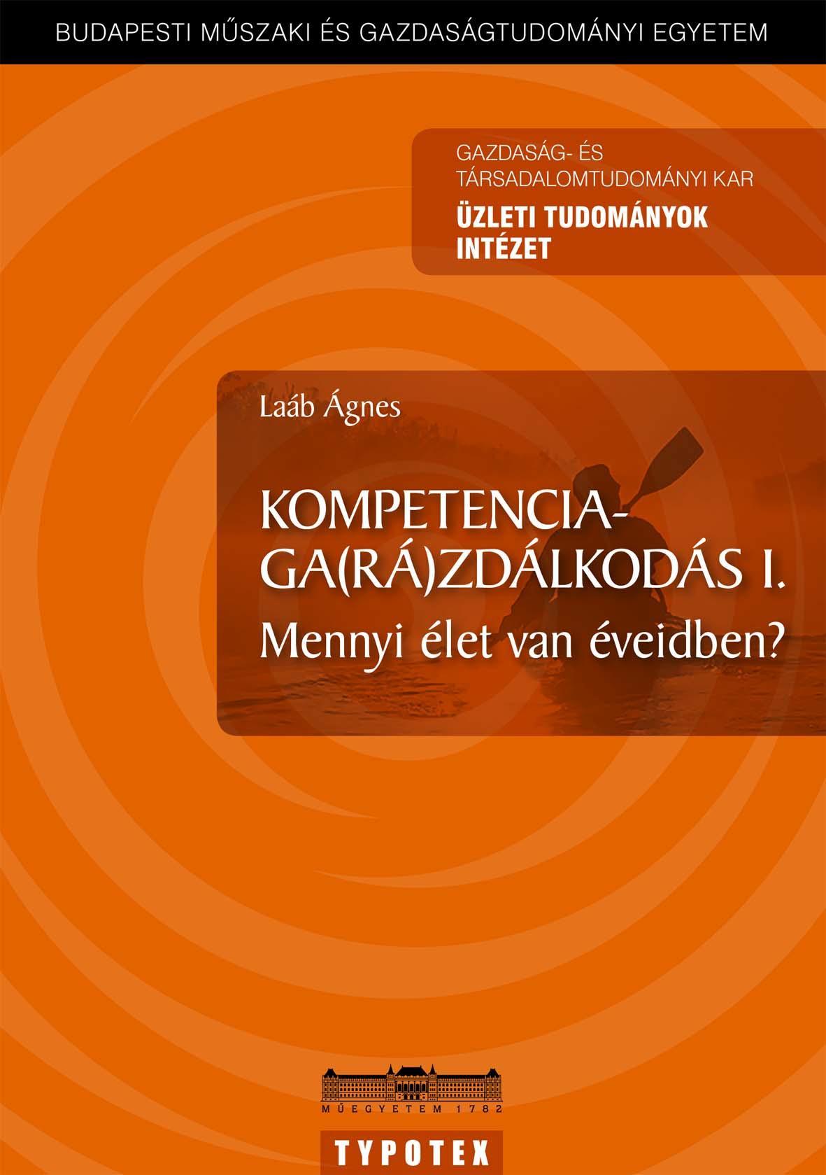 KOMPETENCIAGA(RÁ)ZDÁLKODÁS I. - MENNYI ÉLET VAN ÉVEIDBEN?