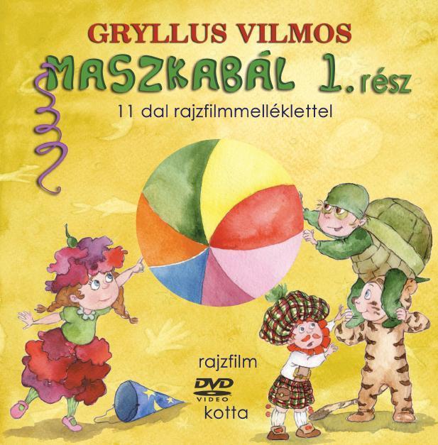 GRYLLUS VILMOS - MASZKABÁL 1. RÉSZ - 11 DAL RAJZFILMMELLÉKLETTEL (+DVD)