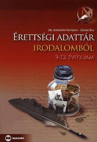ÉRETTSÉGI ADATTÁR IRODALOMBÓL - 9-12. ÉVFOLYAM