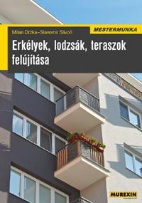 ERKÉLYEK, LODZSÁK, TERASZOK FELÚJÍTÁSA - MESTERMUNKA