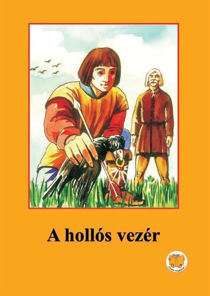 A HOLLÓS VEZÉR