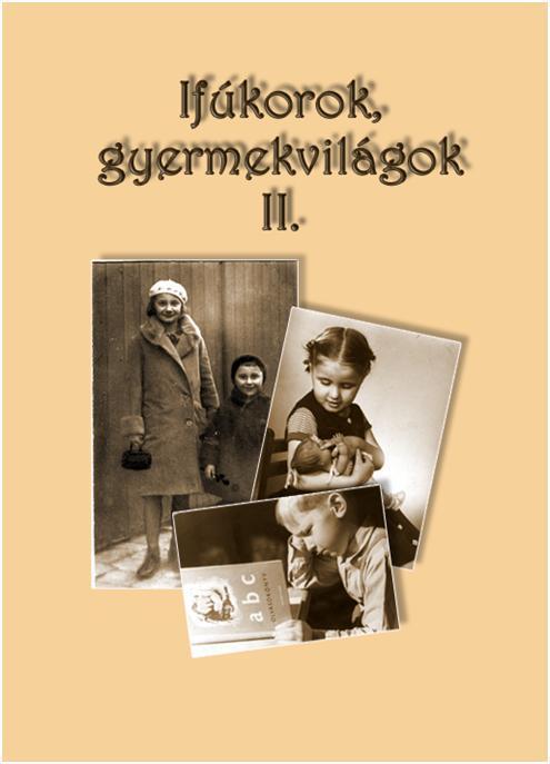 IFJÚKOROK, GYERMEKVILÁGOK II.