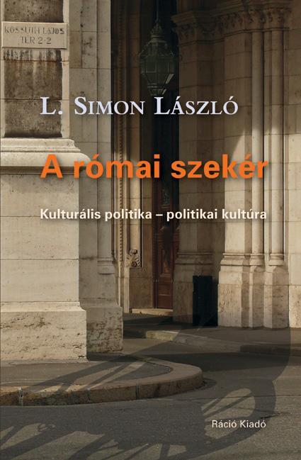 A RÓMAI SZEKÉR - KULTURÁLIS POLITIKA - POLITIKAI KULTÚRA