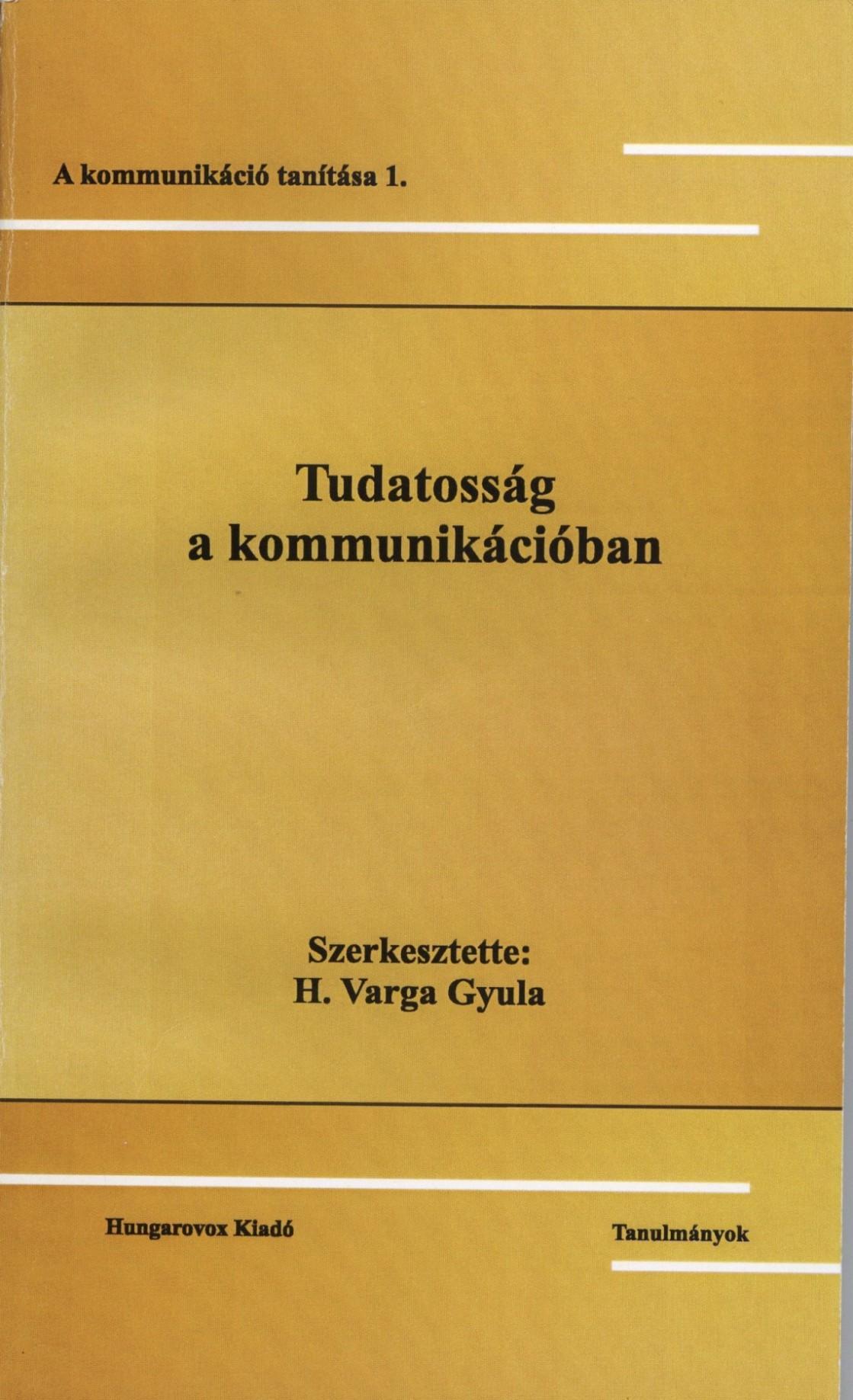 TUDATOSSÁG A KOMMUNIKÁCIÓBAN - A KOMMUNIKÁCIÓ TANÍTÁSA 1.