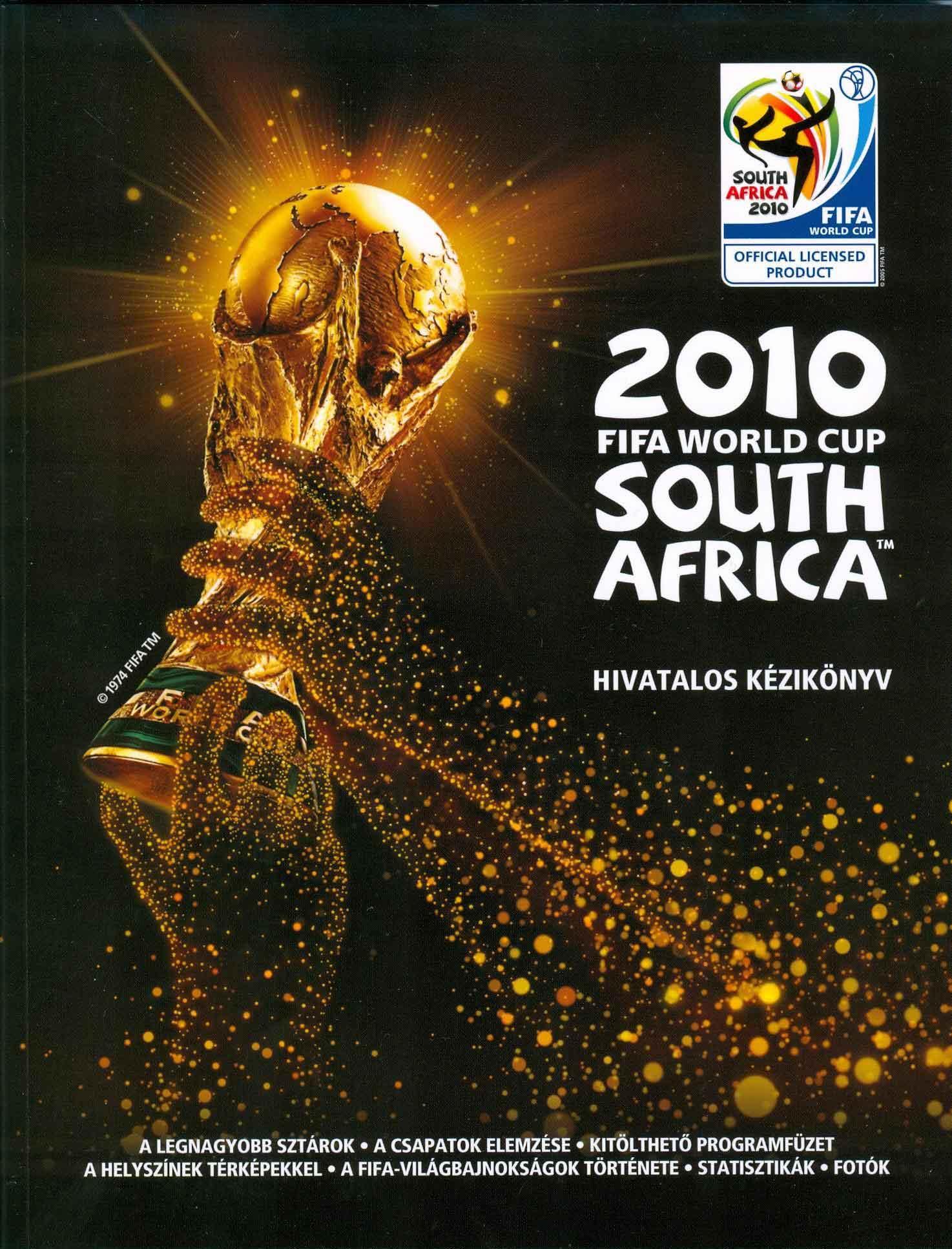 2010 FIFA WORLD CUP - SOUTH AFRICA - HIVATALOS KÉZIKÖNYV