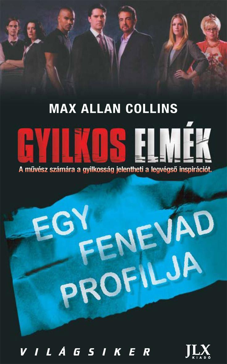 EGY FENEVAD PROFILJA - GYILKOS ELMÉK