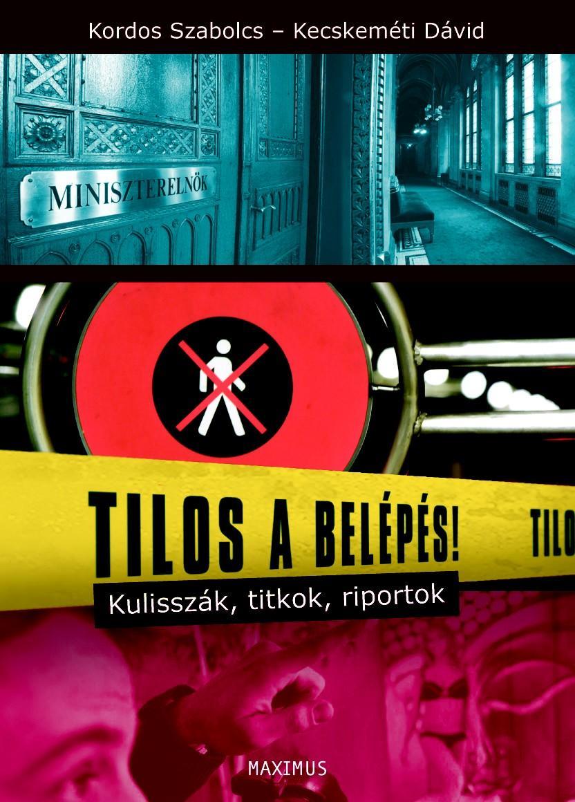 TILOS A BELÉPÉS! - KULISSZÁK, TITKOK, RIPORTOK