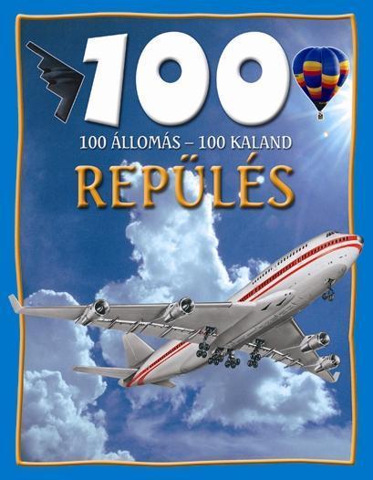 REPÜLÉS - 100 ÁLLOMÁS-100 KALAND