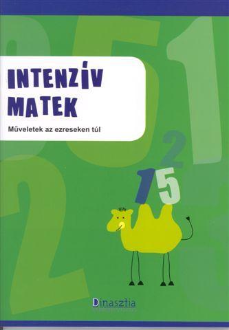 INTENZÍV MATEK 4. - MÛVELETEK AZ EZRESEKEN TÚL