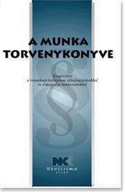 A MUNKA TÖRVÉNYKÖNYVE - 2010. JANUÁR 1.