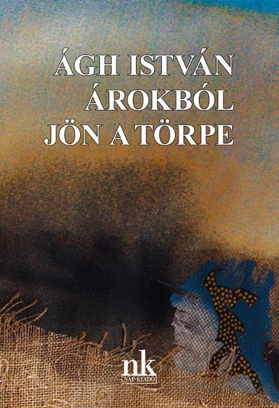 ÁROKBÓL JÖN A TÖRPE
