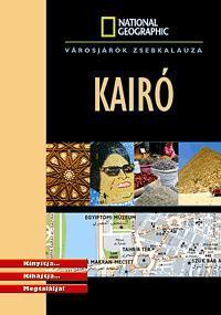 KAIRÓ - VÁROSJÁRÓK ZSEBKALAUZA - NATIONAL GEOGRAPHIC