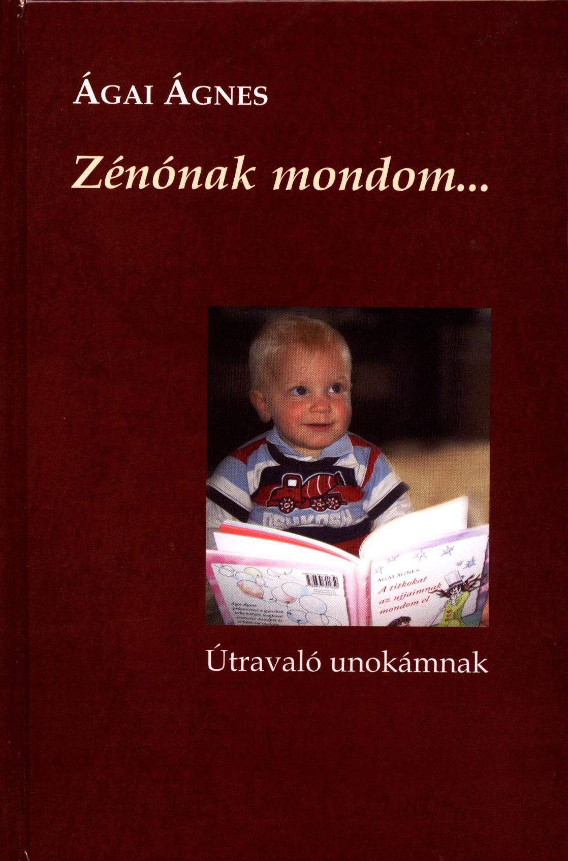 ZÉNÓNAK MONDOM - ÚTRAVALÓ UNOKÁMNAK