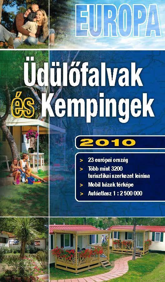 ÜDÜLÕFALVAK ÉS KEMPINGEK - EURÓPA 2010