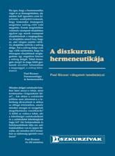 A DISZKURZUS HERMENEUTIKÁJA - PAUL RICOEUR VÁLOGATOTT TANULMÁNYAI
