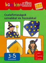 CSALAFINTASÁGOK SZÍNEKKEL ÉS FORMÁKKAL - 3-5 ÉVESEKNEK