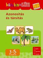 AZONOSÍTÁS ÉS TÁRSÍTÁS - 3-5 ÉVESEKNEK