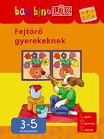 FEJTÖRÕ GYEREKEKNEK - 3-5 ÉVESEKNEK