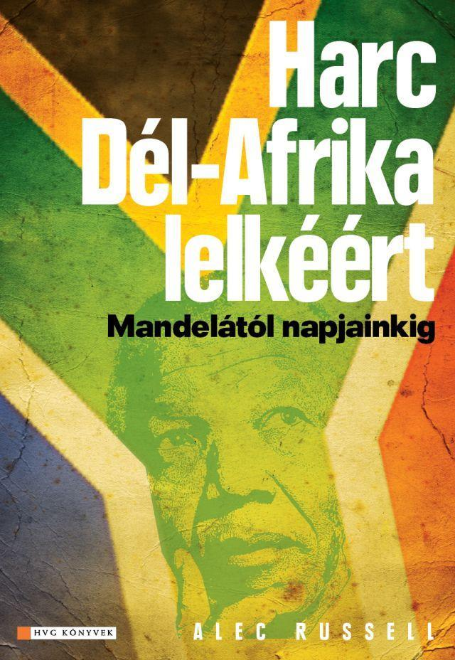 HARC DÉL-AFRIKA LELKÉÉRT - MANDELA UTÁN